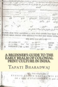 A Beginners Guide to the Early Realm of Colonial Print Culture in India