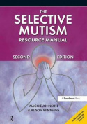 The Selective Mutism Resource Manual