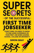 Super Secrets of the Successful First Time Jobseeker