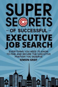 Super Secrets of Successful Executive Job Search