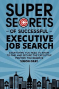 Super Secrets of Successful Executive Job Search