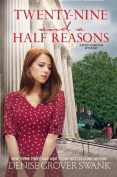 Twenty-Nine and a Half Reasons