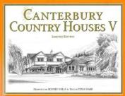 Canterbury Country Houses V