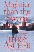 Clifton Chronicles #5 Mightier Than the Sword by Jeffrey Archer