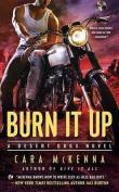 Burn It Up (Desert Dogs Novel)