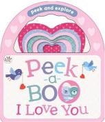 Peek-A-Boo I Love You (Little Learners) [Board book]
