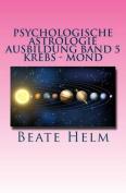Psychologische Astrologie - Ausbildung Band 5 - Krebs - Mond [GER]