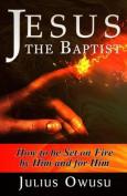 Jesus the Baptist