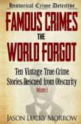 Famous Crimes the World Forgot
