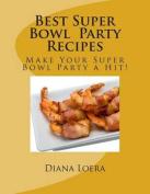 Best Super Bowl Party Recipes