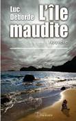 L'Ile Maudite: (Nouvelle) [FRE]