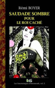 Saudade Sombre Pour Le Roi Cache [FRE]