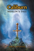Caliburn: Merlin's Tale