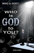 Who Is God? Who Is God to You?