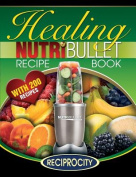 The Nutribullet Healing Recipe Book