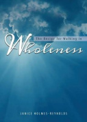 The Recipe for Walking in Wholeness