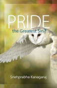 Pride, the Greatest Sin?