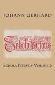 Schola Pietatis: Volume 3