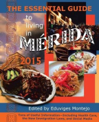 The Essential Guide to Living in Merida 2015