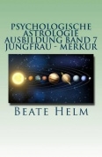 Psychologische Astrologie - Ausbildung Band 7 - Jungfrau - Merkur [GER]