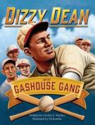 Dizzy Dean and the Gashouse Gang