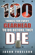 100 Things for Every Gearhead to Do Before They Die