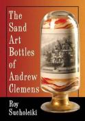 The Sand Art Bottles of Andrew Clemens