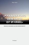 Maikaefer Flieg, Dein Vater Ist Im Krieg [GER]