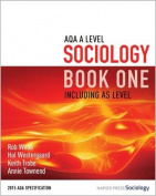 AQA A Level Sociology Book One Including AS Level