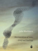 Murmurations of Love, Grief and Starlings