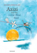 Azizi and the Little Blue Bird
