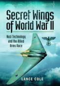 Secret Wings of WW II