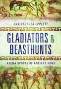 Gladiators and Beasthunts