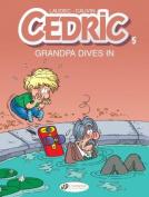 Cedric - Grandpa Dives in