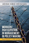 Workers' Participation in Management in Policy Making