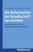 Die Reformation Der Gesellschaft Neu Denken [GER]