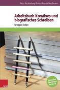 Arbeitsbuch Kreatives Und Biografisches Schreiben [GER]