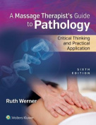 Massage Therapist's Guide to Pathology