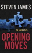 Opening Moves (Bowers Files) [Large Print]