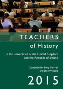 Teachers of History in the Universities of the United Kingdom and the Republic of Ireland 2015