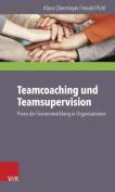 Teamcoaching Und Teamsupervision [GER]