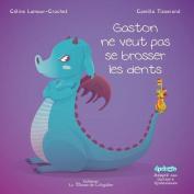 Gaston Ne Veut Pas Se Brosser Les Dents [FRE]