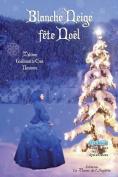 Blanche Neige Fete Noel [FRE]