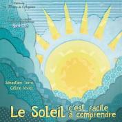 Le Soleil, C'Est Facile a Comprendre [FRE]