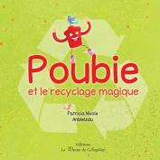 Poubie Et Le Recyclage Magique [FRE]