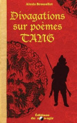 Divagations Sur Poemes Tang [FRE]