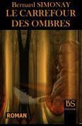 Le Carrefour Des Ombres [FRE]