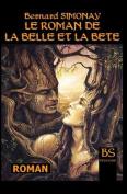 Le Roman de La Belle Et La Bete [FRE]