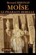 Moise Le Pharaon Rebelle [FRE]