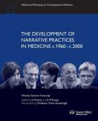 The Development of Narrative Practices in Medicine C.1960-C.2000